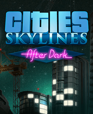 Descargar Cities Skylines: After Dark [PC] [Full] [ISO] [Español] [3-Links] Gratis [MEGA]