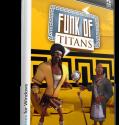 Descargar Funk of Titans [PC] [Full] [1-Link] [Español] [ISO] Gratis [MEGA]