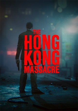 Descargar The Hong Kong Massacre [PC] [Full] [1-Link] Gratis [MEGA-Google Drive]