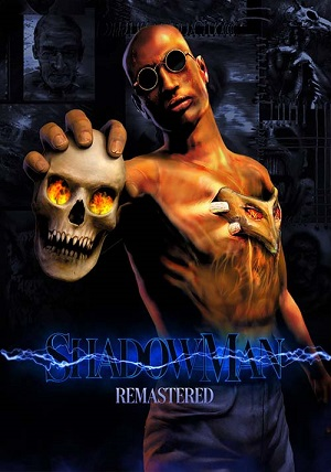 Descargar Shadow Man: Remastered [PC] [Full] [Español] Gratis [MEGA-MediaFire-Drive-Torrent]
